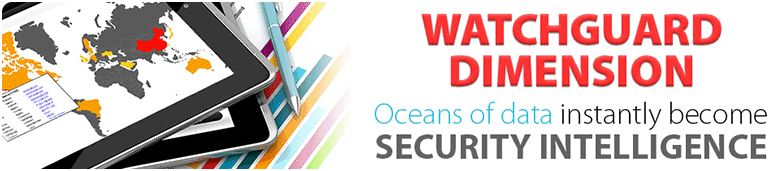 WatchGuard Dimension - Oceans of data instantly become security intelligence
