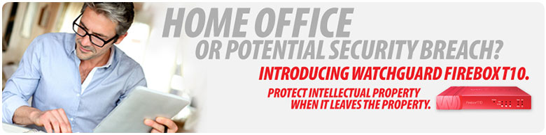 WatchGuard Firebox T10 - protect intellectual property when it leaves the property.