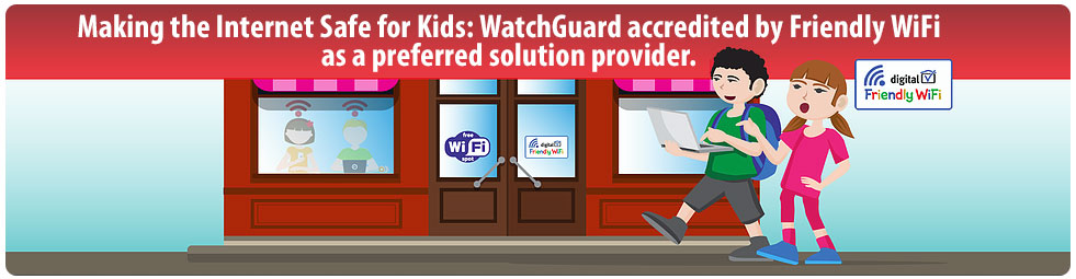 WatchGuard is a Friendly WiFi Partner