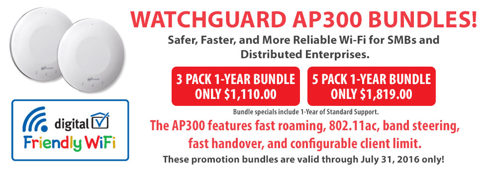 WatchGuard AP300 Multi-Packs Promotion - Huge Discount upfront!