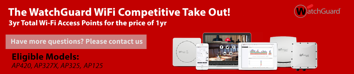 WatchGuard Wi-Fi Competitive Take Out! Promotion